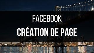 FACEBOOK - CRÉATION DE VOTRE PAGE