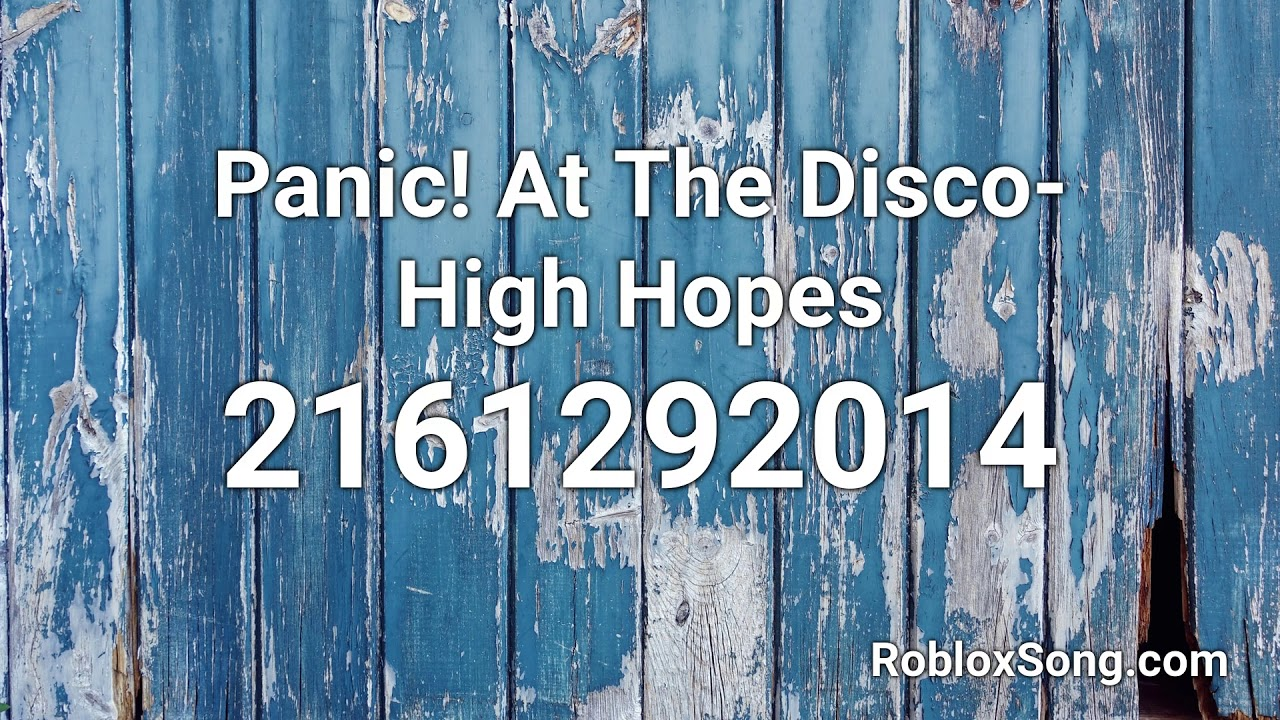 Panic At The Disco High Hopes Roblox Id Music Code Youtube