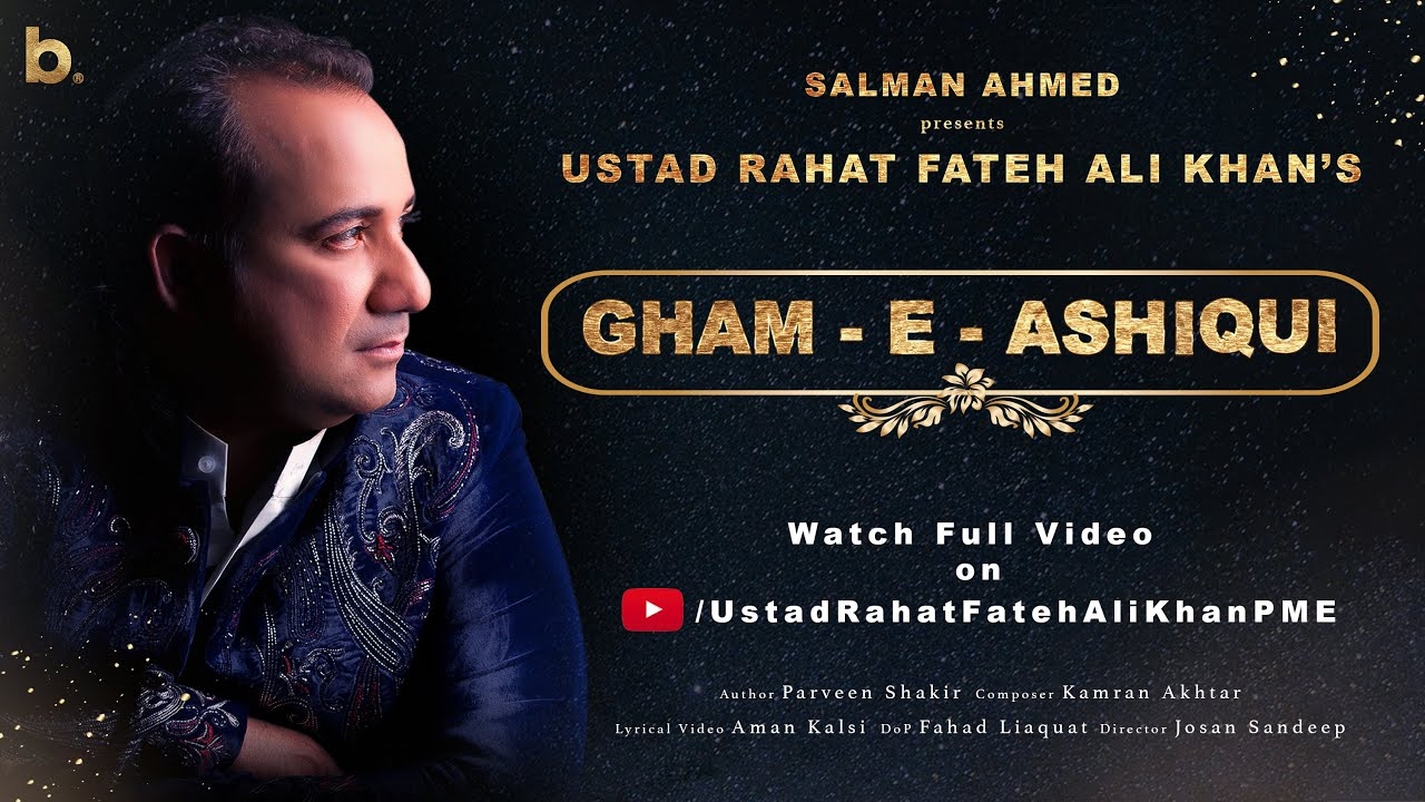 Gham-e-Ashiqui - Ustad Rahat Fateh Ali Khan - Salman Ahmed | New Song