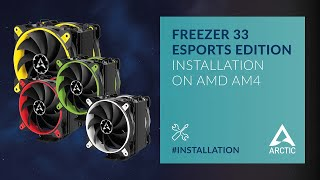 ARCTIC Freezer 33 eSports Edition - Installation on AMD AM4