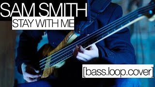 Sam Smith - Stay With Me [bass.loop.cover]