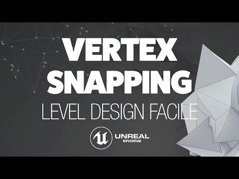 LEVEL DESIGN RAPIDE AVEC LE VERTEX SNAPPING - TUTO UNREAL ENGINE FR