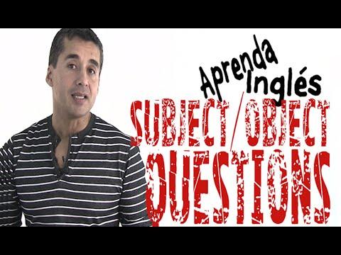 La forma más fácil de aprender SUBJECT / OBJECT QUESTIONS