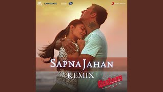 "Sapna Jahan (Remix By DJ Paroma) (From ""Brothers"")"