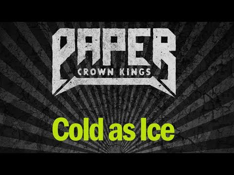 Cold as Ice (Official) - Paper Crown Kings