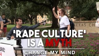 'Rape Culture' Is A MYTH | Change My Mind