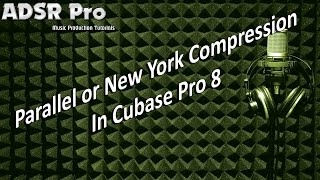 Parallel or New York Compression techniques in Cubase Pro 8