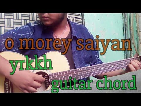 O more saiyaan yrkkh guitar chords lesson easy - YouTube