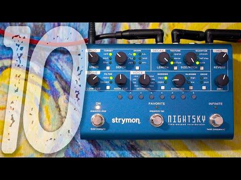 STRYMON NightSky   10 Beautiful Ambient Sounds