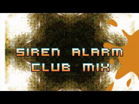 Siren Alarm (Club Mix) - DJ Tob-i-