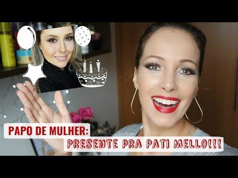 Níver da Pati Mello: PAPO DE MULHER - Blog da Ana