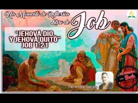 Jehová dio, y Jehová quitó. Job 1:21