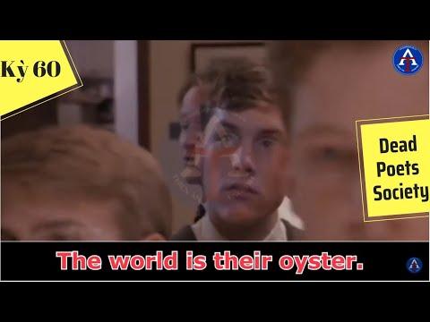 [HỌC IDIOM QUA PHIM] - The World Is Their Oyster (Phim Dead Poets Society)