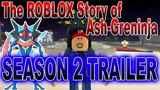 The ROBLOX Story of Ash-Greninja Season 2 Official Trailer