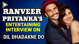 Exclusive Interview On Dil Dhadakne Do Ranveer & Priyanka Chopra | Bajirao Mastani