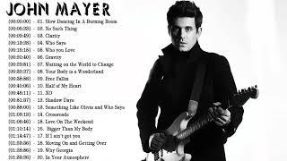 John Mayer Greatest Hits 2018   Best Songs Of John Mayer