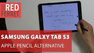 Samsung Galaxy Tab S3   iPad Pro Pencil alternative! [REVIEW]