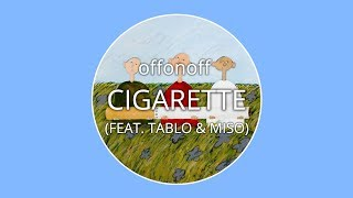 offonoff - CIGARETTE (FEAT. TABLO & MISO) LYRICS