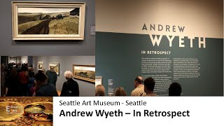 Andrew Wyeth - Seattle Art Museum exhibit.