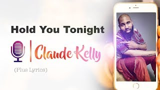 Claude Kelly - Hold you tonight