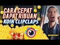 - Cara Cepat Mendapatkan Ribuan Koin di Aplikasi ClipClaps Penghasil Dollar