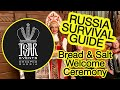 (Ep. 19) Bread & Salt Welcome Ceremony - Russian Traditions: Tsar Events' RUSSIA SURVIVAL GUIDE