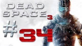 Dead Space 3 Gameplay #34 - Let