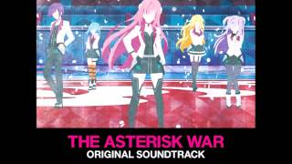 Gakusen Toshi Asterisk 学戦都市アスタリスク OST - Play with Me