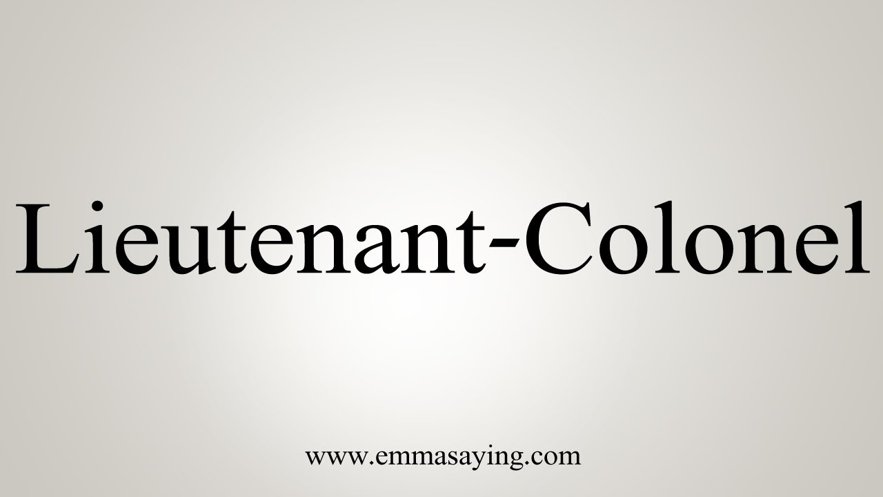 How To Say Lieutenant-Colonel