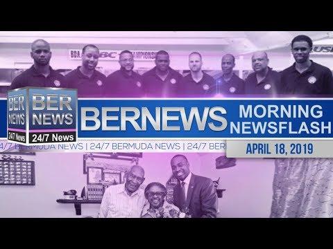 Bernews Newsflash For Thursday, April 18, 2019