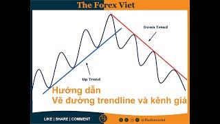 Hướng dẫn vẽ đường trendline và kênh giá ( tâm huyết) - bài 1