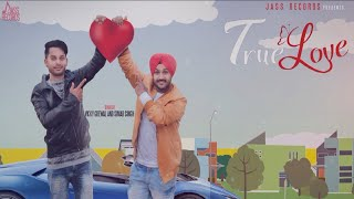 True Love | (Full Song ) | Vicky Grewal & Simar Singh | New Punjabi Songs 2018