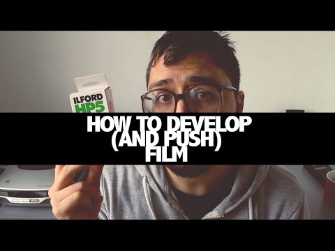 How to EASILY develop (and push) film