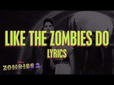 ZOMBIES 2 – Like the Zombies Do (Lyrics)