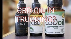 Can you have CBD OIL in Trucking?