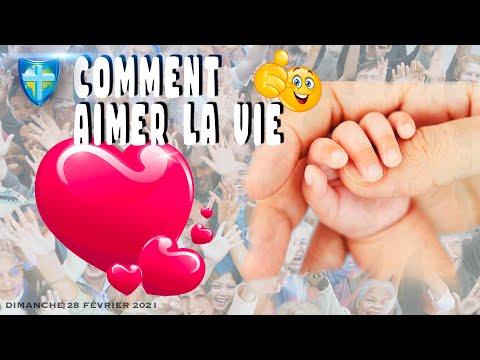 COMMENT AIMER LA VIE - DIMANCHE 28/02/2021