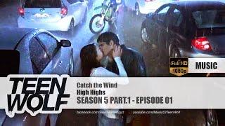 High Highs - Catch the Wind | Teen Wolf 5x01 Music [HD]