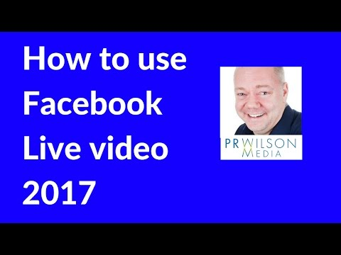 How to use Facebook Live 2017