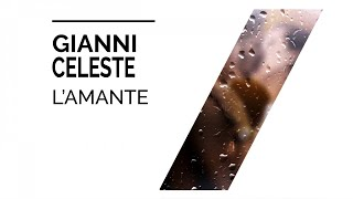 Gianni Celeste - L'Amante (New Version 2021)