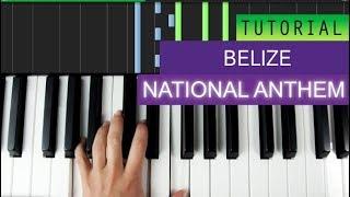 Video National Anthem Of Belize Piano Tutorial download MP3, 3GP, MP4, WEBM, AVI, FLV Juni 2018