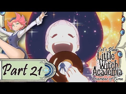 Let's Play Little Witch Academia: Chamber of Time - Part 21
