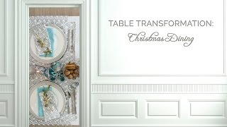 Video Style Series: Christmas Dining Table Transformation