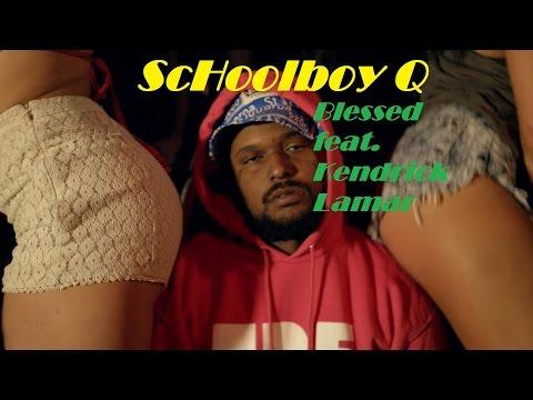 ScHoolboy Q - Blessed Feat Kendrick Lamar