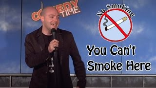 You Can't Smoke Here! (Stand Up Comedy)