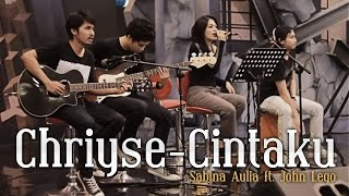 Chrisye - Cintaku (cover) | Sabina Aulia ft. John Lego (Rendy, Rangga, Debast)