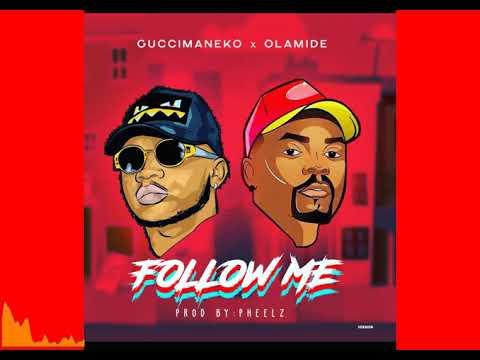 GuccimaneEko ft Olamide - Follow me (Audio)