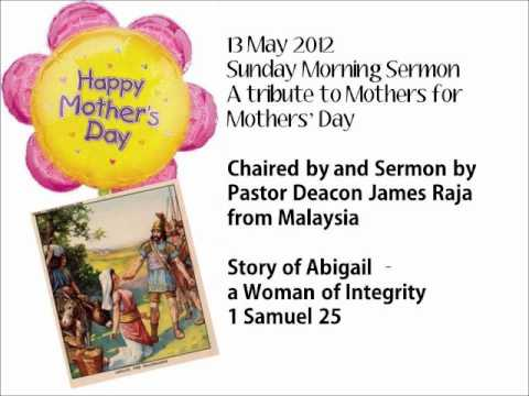 13 May 2012 - A tribute to Mothers (3) - Sermon by Pastor Deacon James Raja (from Malaysia)
