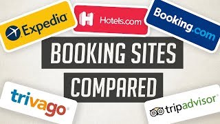 What is the best hotel booking site!?  | Expedia vs. Hotels.com vs. Booking.com