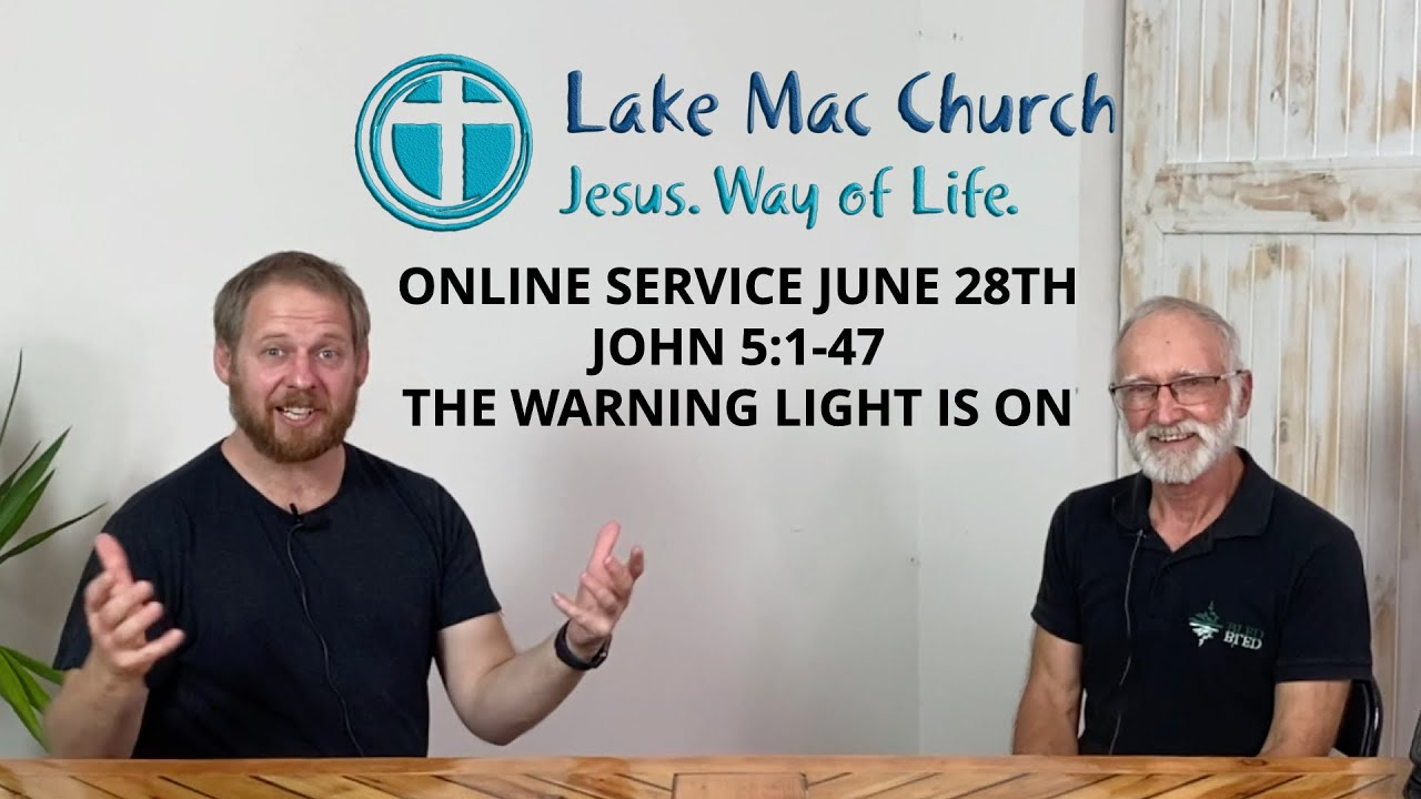 Church for June 28th – John 5:1-47