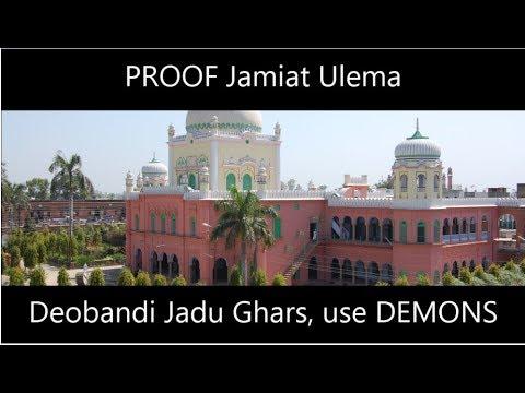 PROOF Jamiat Ulema | Deobandi Scholars | Jadu Ghars use DEMONS